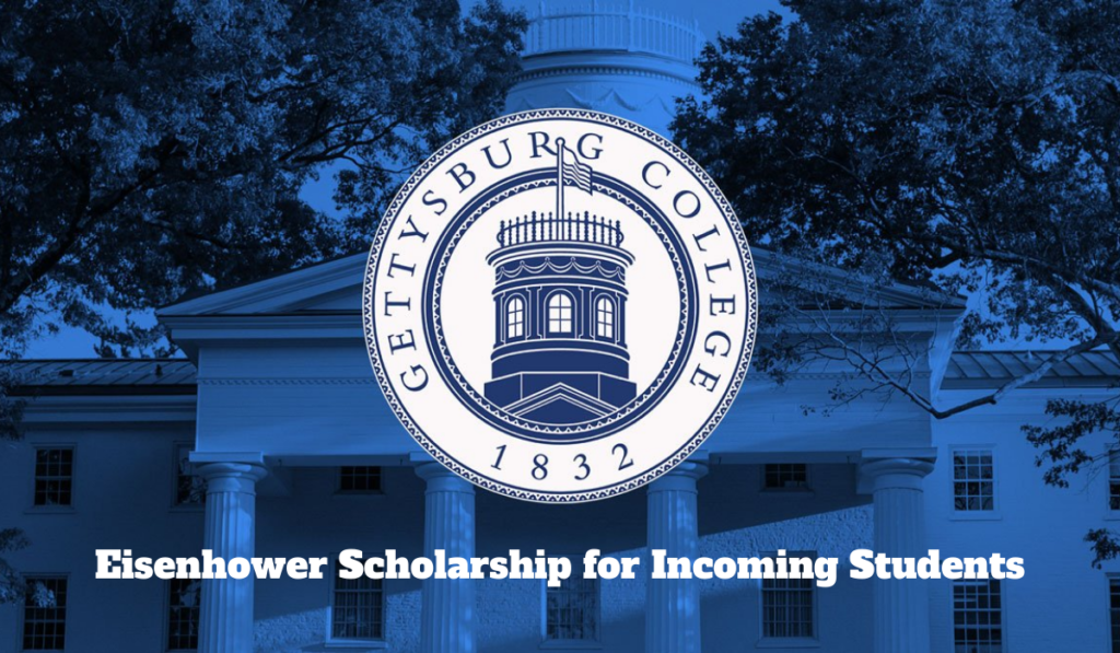 Gettysburg College Eisenhower funding for Incoming Students in the USA