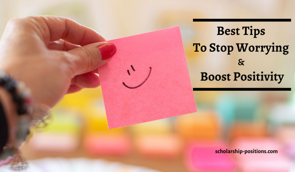 Best Tips for Students to Stop Worrying and Boost Their Positivity
