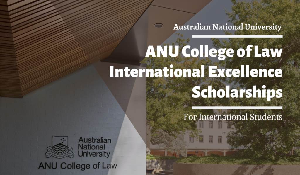 ANU College of Law International Excellence Scholarships in Australia