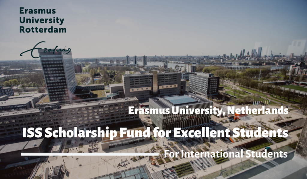 Erasmus University ISS Scholarship Fund for Excellent Students in the Netherlands