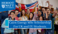Heriot-Watt University Cairn Energy MSc funding for UK and EU Students