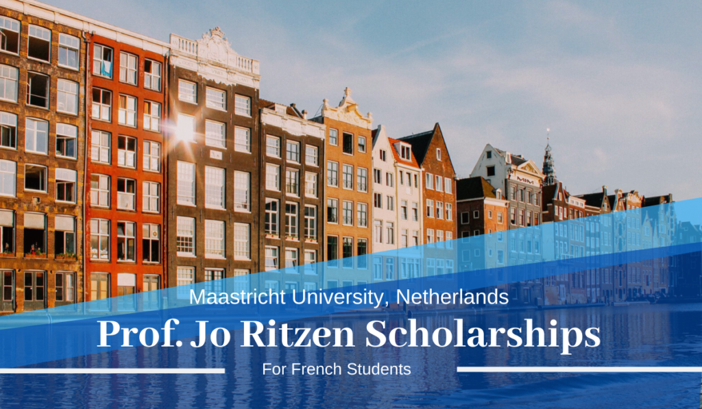 Maastricht University Prof. Jo Ritzen Scholarships for French Students in the Netherlands