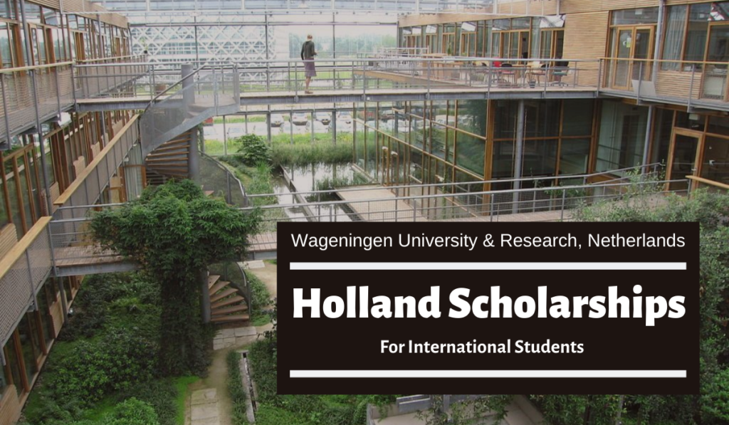 Wageningen University & Research Holland Scholarships in the Netherlands