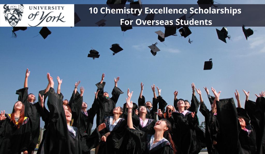 10 Chemistry Excellence Scholarships for Overseas Students in UK