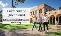 Latin America Global Leaders Scholarship at University of Queensland, Australia
