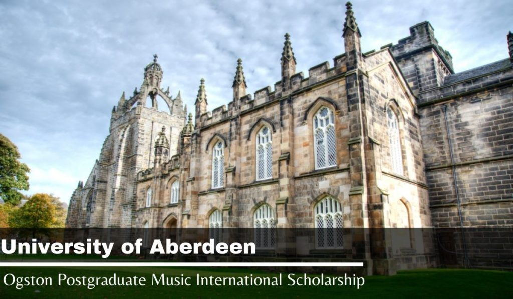 Ogston Postgraduate Music International Scholarship at University of Aberdeen, UK