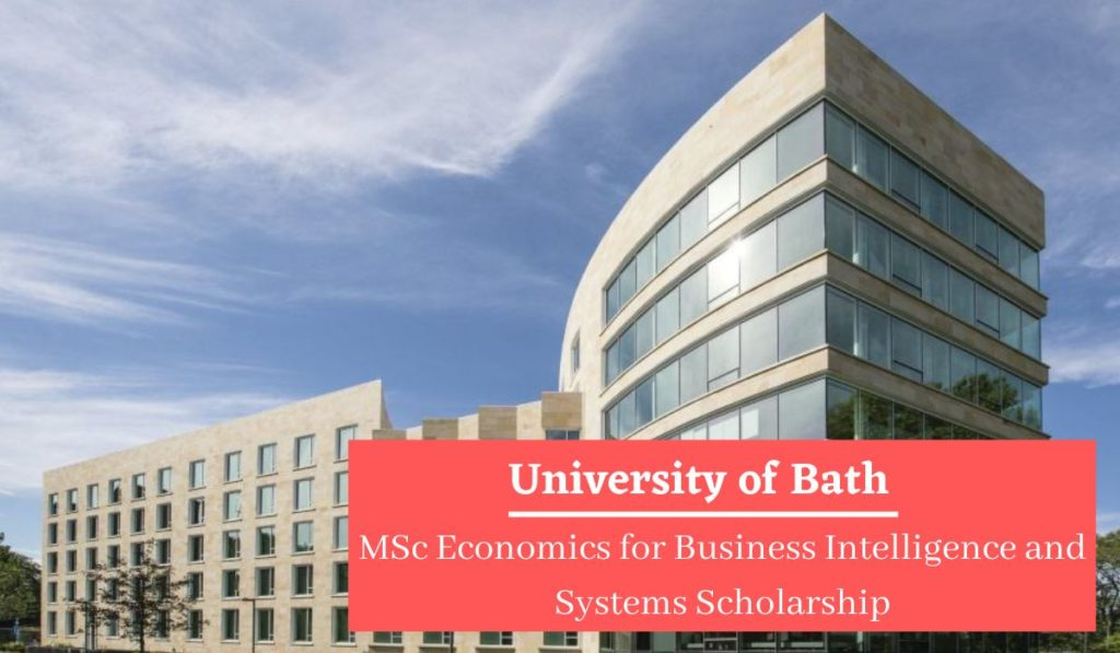 University of Bath MSc Economics for Business Intelligence and Systems Scholarship