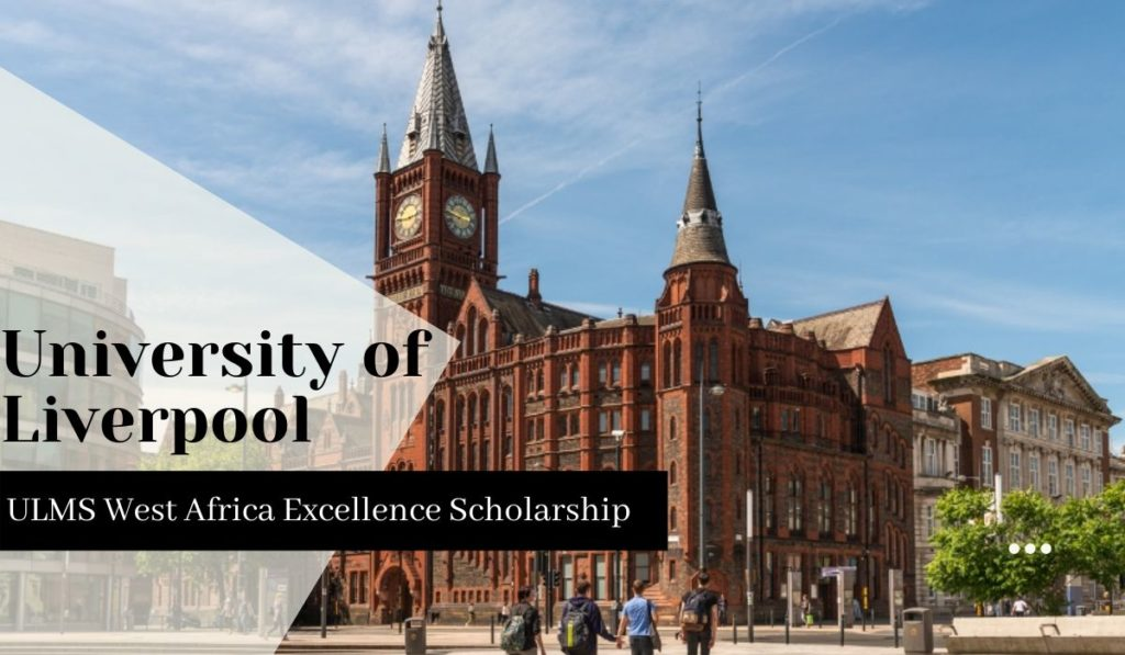 University of Liverpool ULMS West Africa Excellence Scholarship