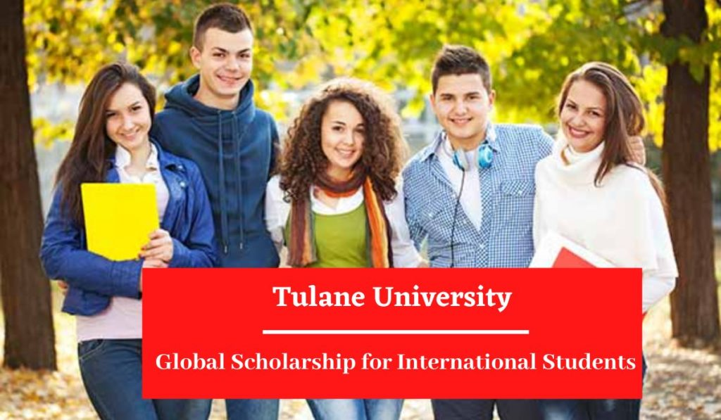 Tulane University Global funding for International Students in the USA