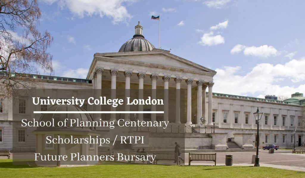 University College London School of Planning Centenary Scholarships RTPI Future Planners Bursary