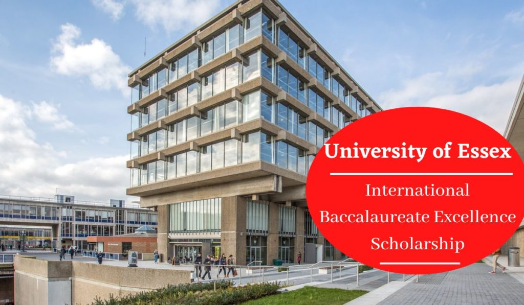 University of Essex International Baccalaureate Excellence Scholarship in UK