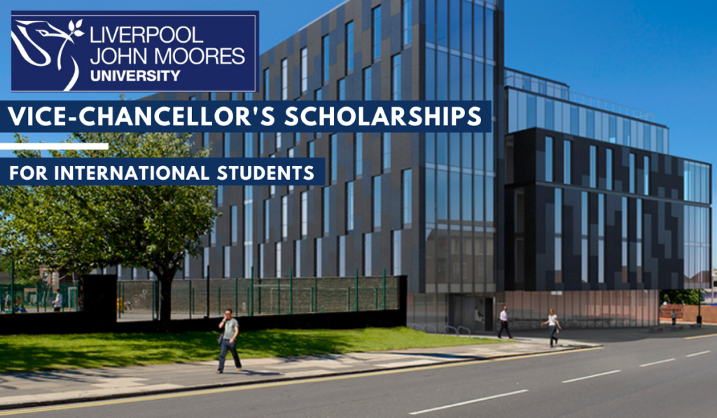 Vice-Chancellor's Scholarships for International Students at Liverpool John Moores University in UK