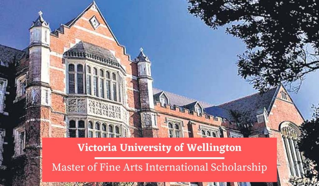 Victoria University of Wellington Master of Fine Arts International Scholarship