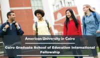 American University in Cairo Graduate School of Education International Fellowship