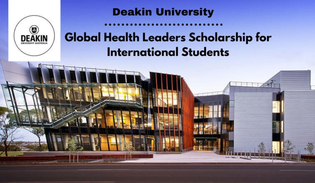 Deakin University Global Health Leaders funding for International Students in Australia