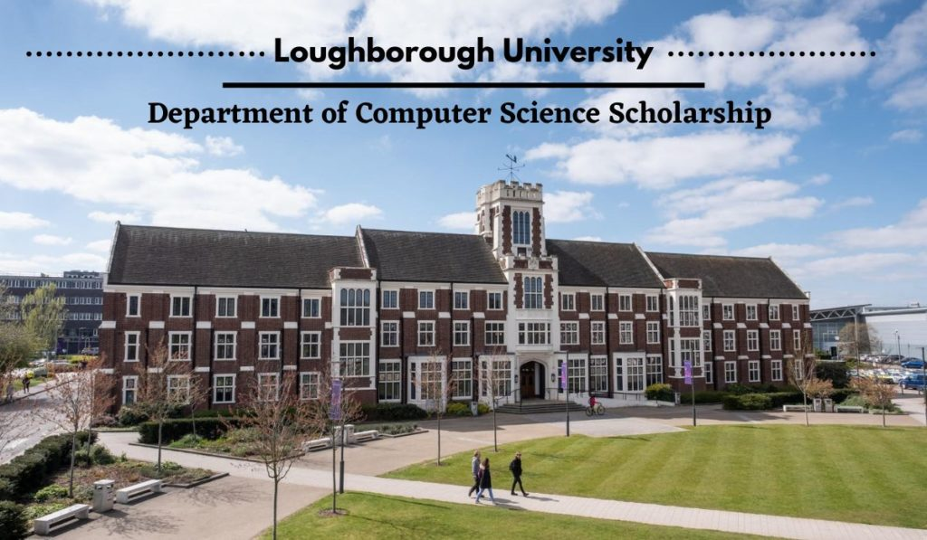 Loughborough University Department of Computer Science Scholarship in the UK