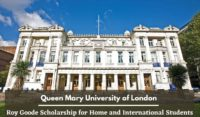 Queen Mary University of London Roy Goode Scholarship for Home and International Students
