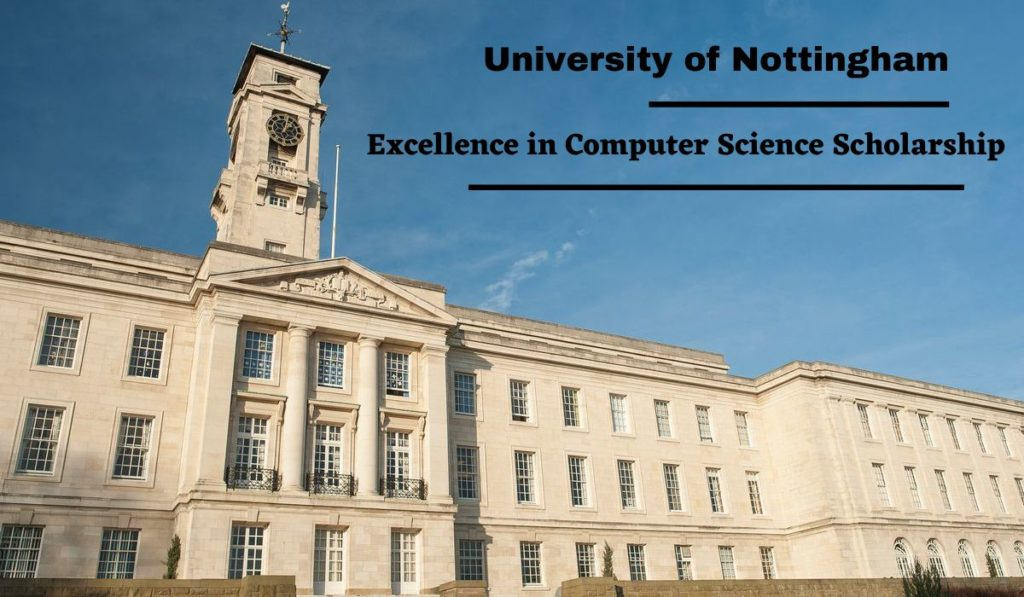 University of Nottingham Excellence in Computer Science Scholarship in the UK