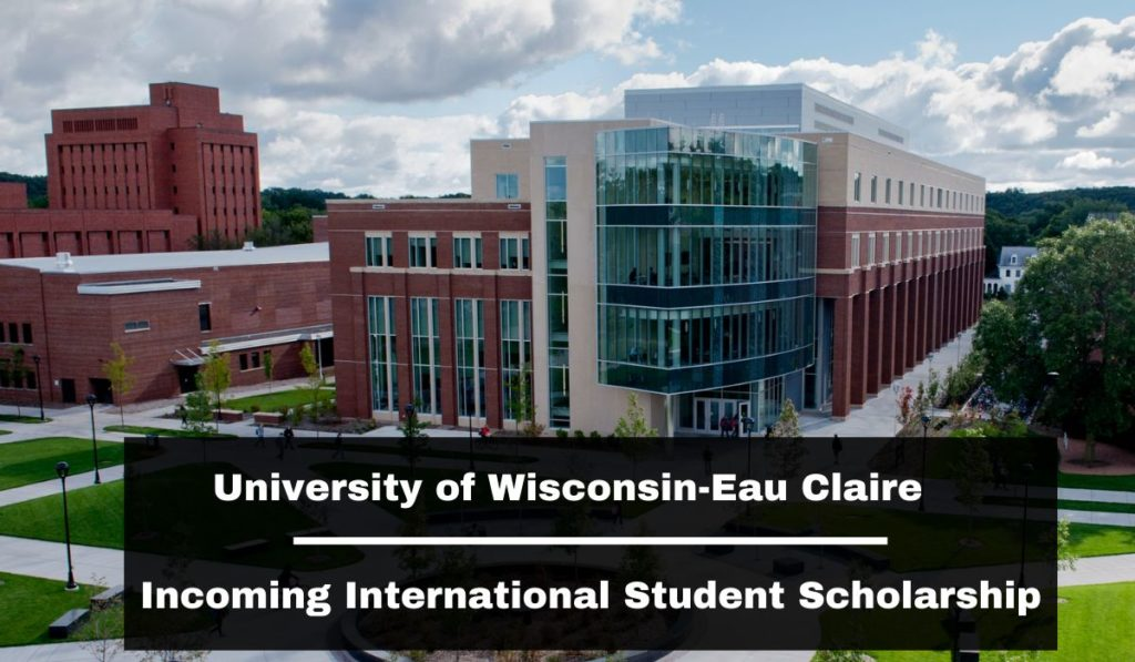 University of Wisconsin-Eau Claire Incoming International Student Scholarship