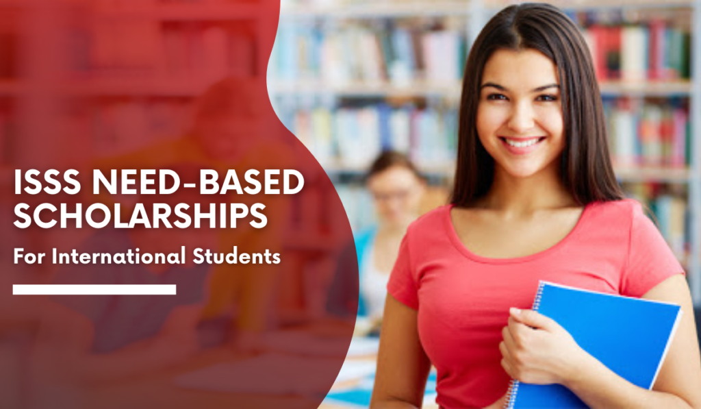 ISSS Need Based Scholarships for International Students in USA