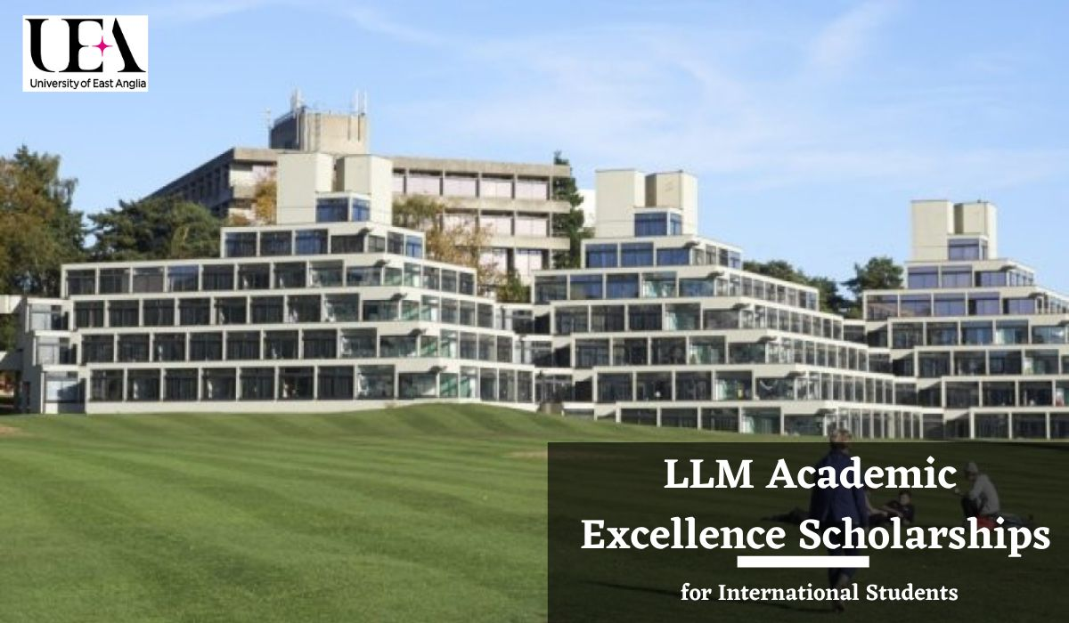 LLM Academic Excellence Scholarships for International Students at University of East Anglia, UK