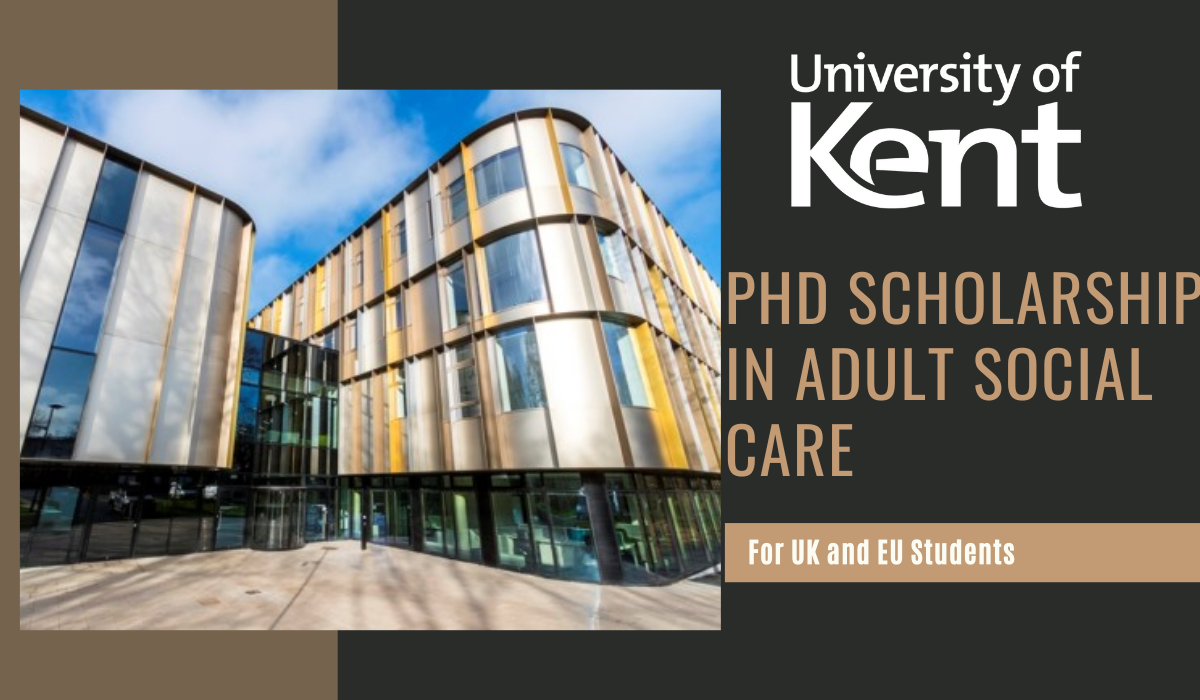 PhD Scholarship in Adult Social Care for UK and EU Students at University of Kent, 2020