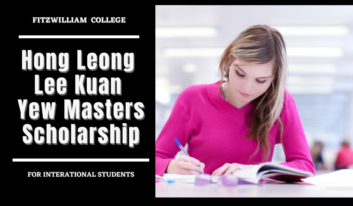 Hong Leong – Lee Kuan Yew Masters funding for International Students at Fitzwilliam College, UK