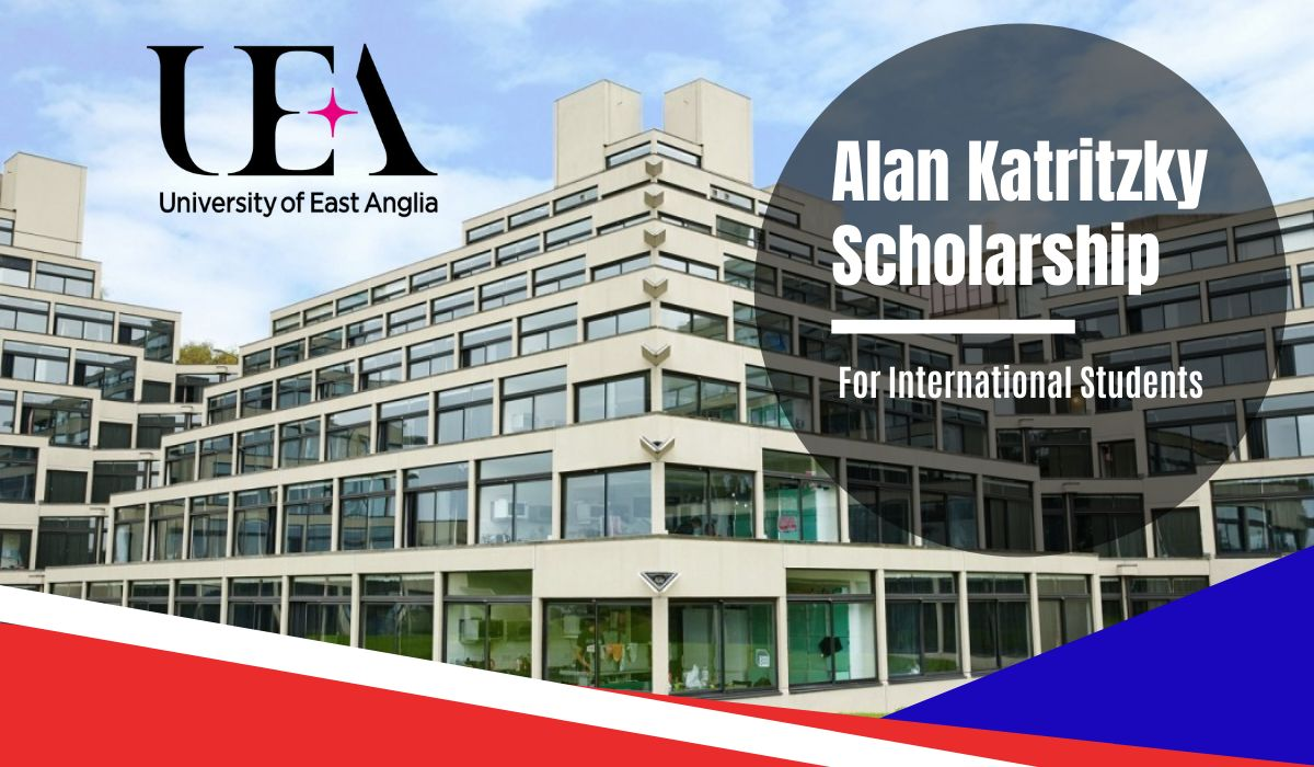 University of East Anglia Alan Katritzky funding for International Students in UK, 2020