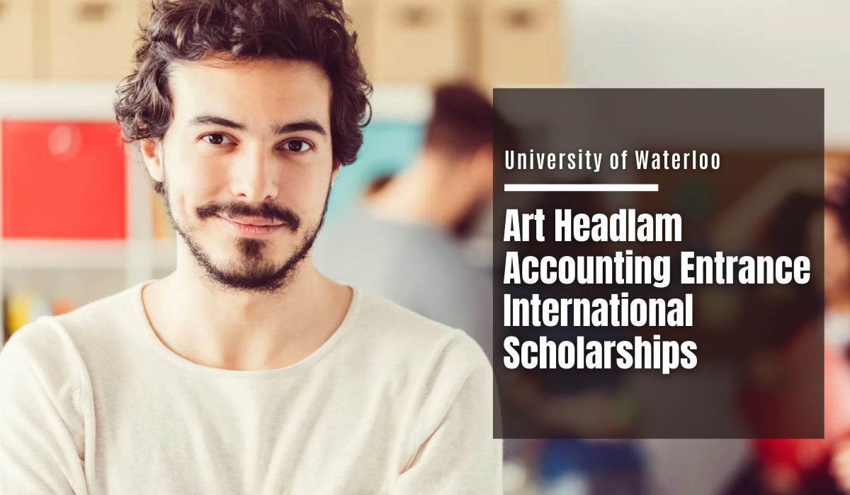 University of Waterloo Art Headlam Accounting Entrance international awards in Canada, 2021