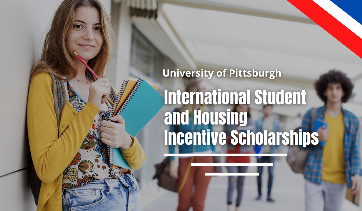 International Student and Housing Incentive Scholarships at University of Pittsburgh, USA