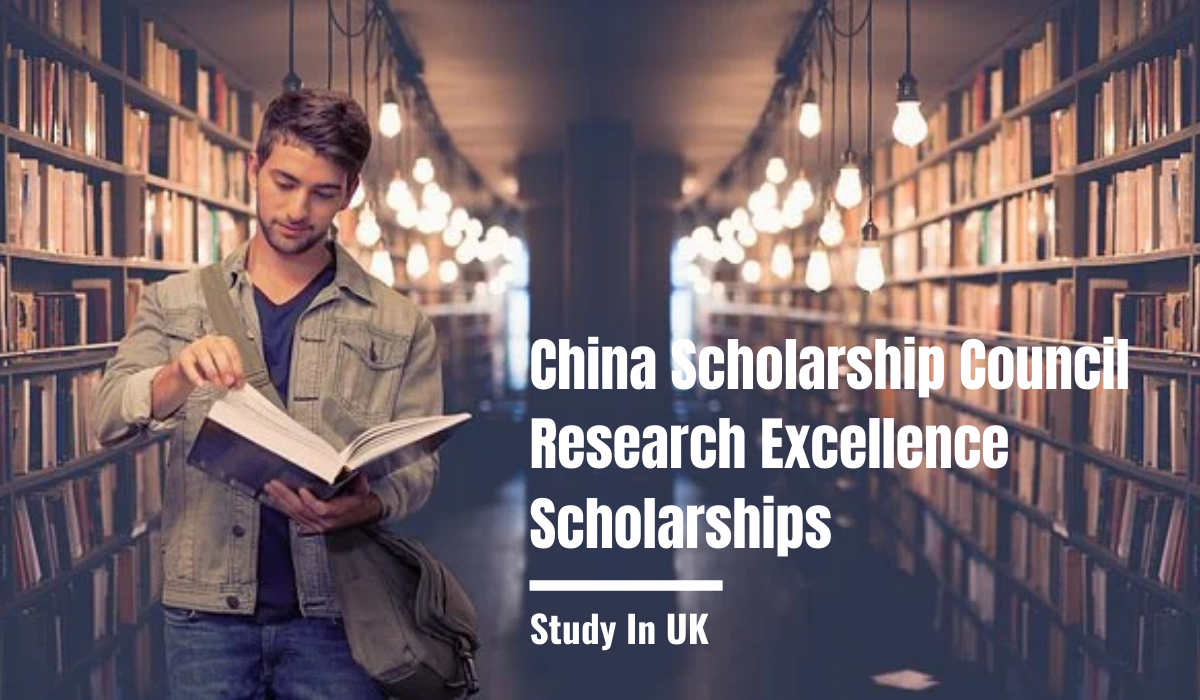 China Scholarship Council Research Excellence Scholarships in UK