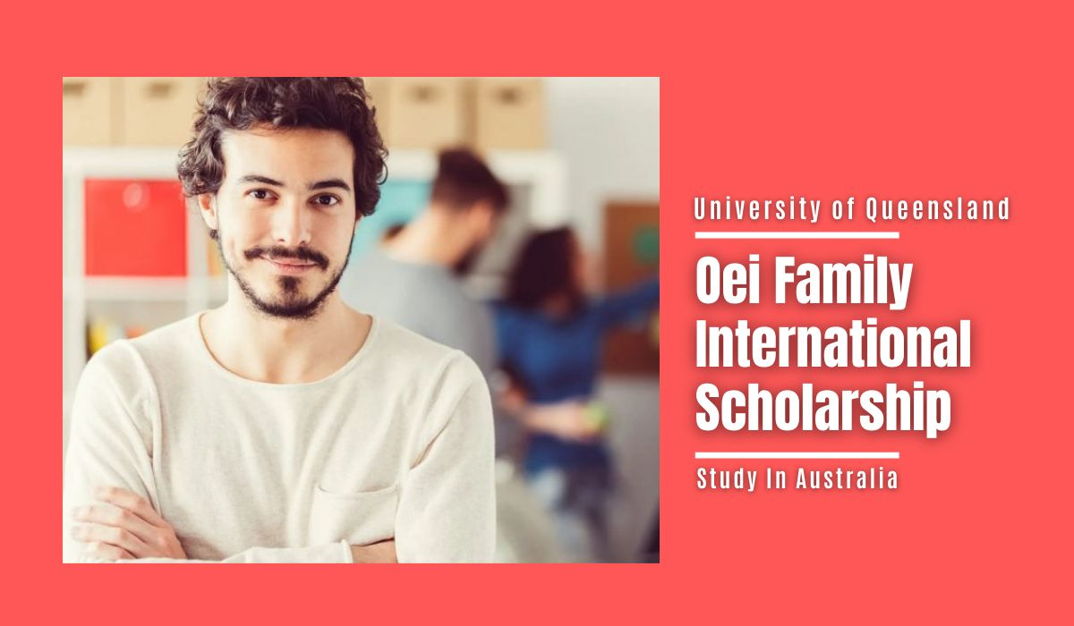 University of Queensland Oei Family International Scholarship in Australia, 2021