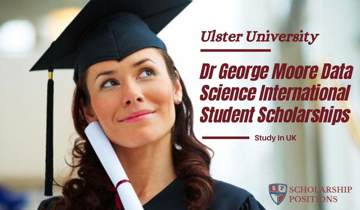 Dr George Moore Data Science International Student Scholarships in UK