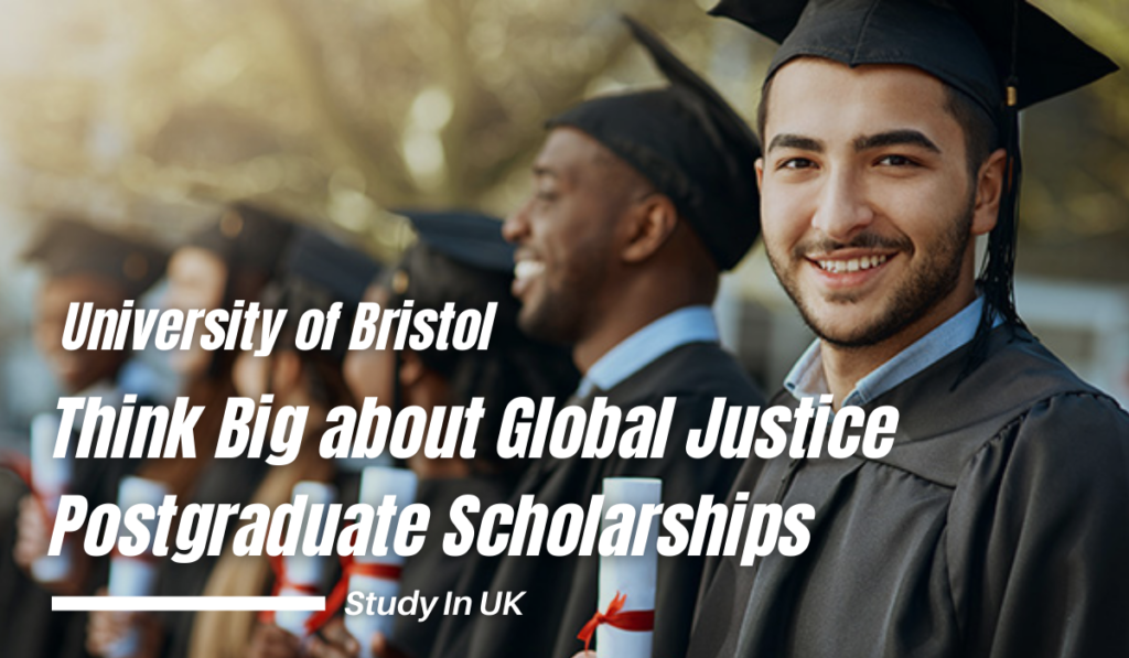 Think Big about Global Justice Postgraduate Scholarships